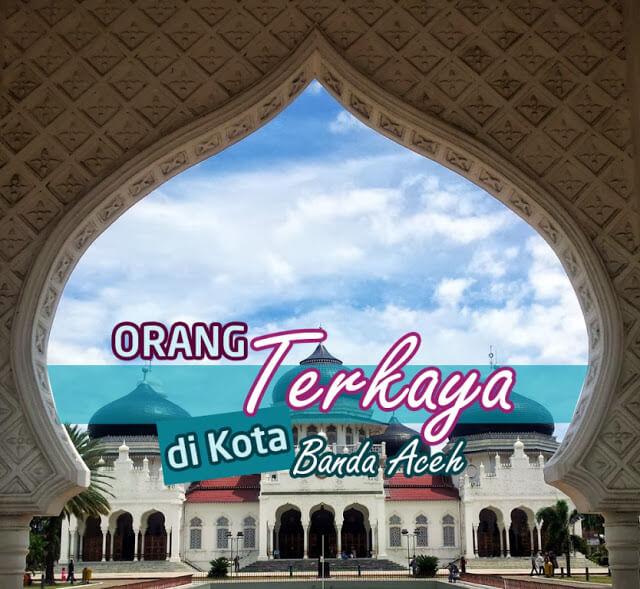 Orang Terkaya di Aceh