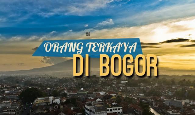 Orang Terkaya di Bogor