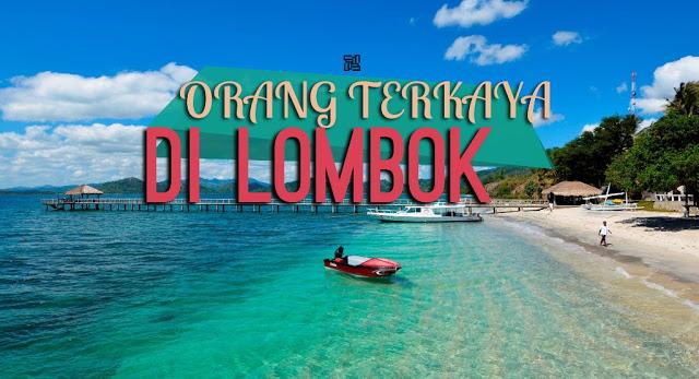 Orang Terkaya di Lombok