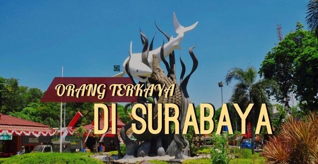 Orang Terkaya di Surabaya
