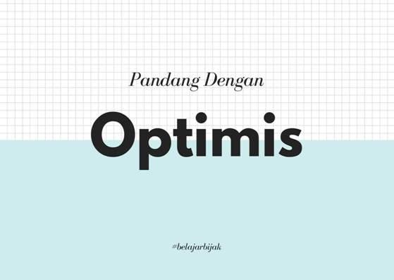 Pandang Dengan Optimis