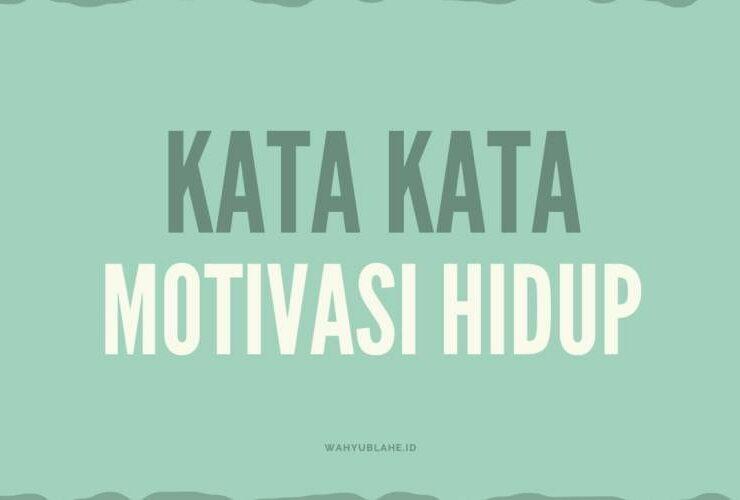 Kata Kata Motivasi Hidup
